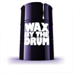 wax by the drum